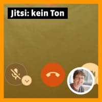 Beitragsbild »Jitsi: kein Ton«