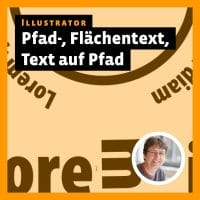 Tutorial: Illustrator Pfad-, Flächentext, Text auf Pfad