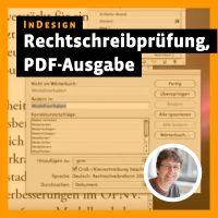 Beitragsbild Videotutorial InDesign: »Rechtschreibprüfung, PDF-Ausgabe«