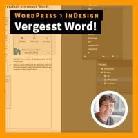 Beitragsbild zum Tutorial: Vergesst Word – von WordPress zu InDesign