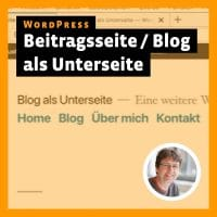 Beitragsbild Videotutorial »WordPress: Blog / Beitragsseite als Unterseite«